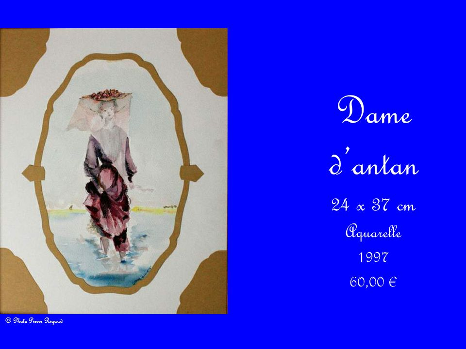 Dame dantan 24 x 37 cm Aquarelle 1997 60,00 © Photo Pierre Rigaud