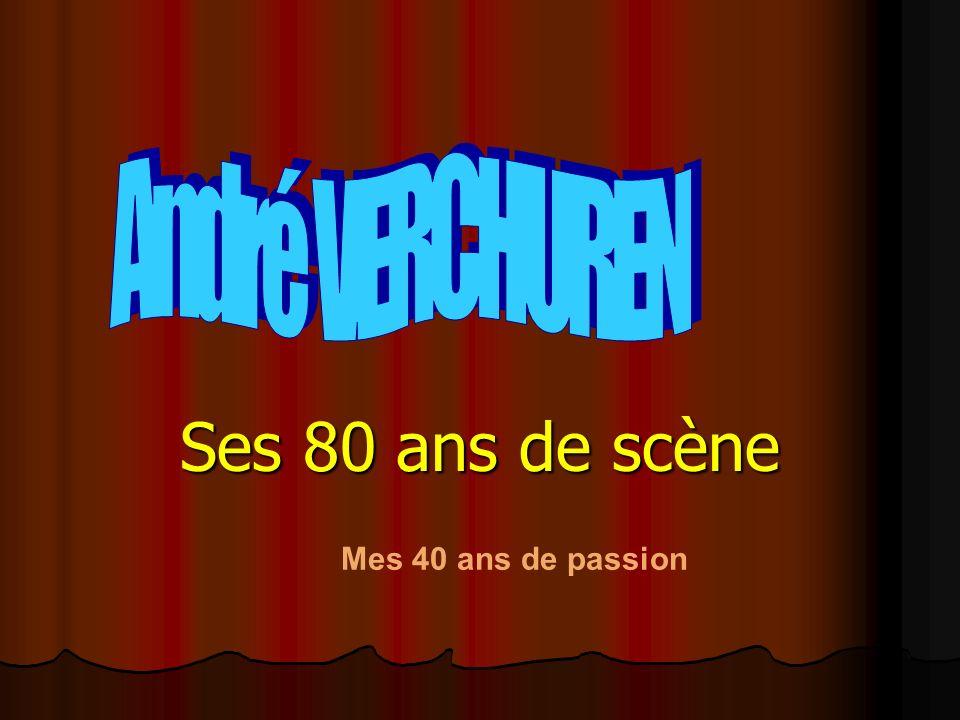 Ses 80 ans de scène Mes 40 ans de passion