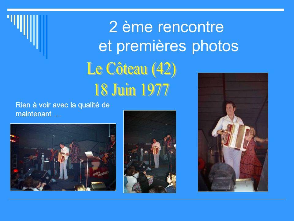 1975 : La première rencontre Ma passion sest révélée en 1969 et après plusieurs occasions manquées ce nest que le 8 Mars 1975 à Vichy que jai pu enfin