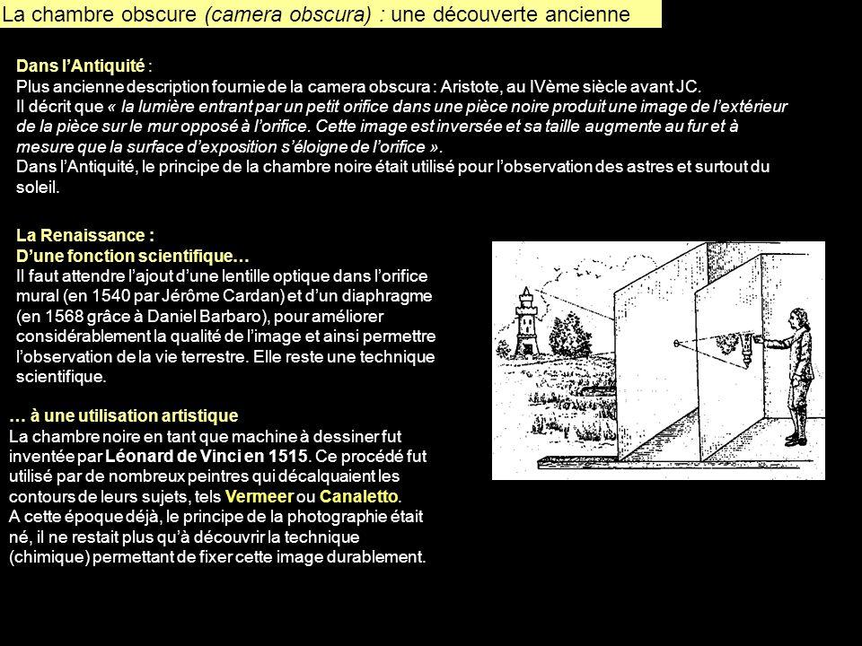 La chambre obscure (camera obscura) : une découverte ancienne Dans lAntiquité : Plus ancienne description fournie de la camera obscura : Aristote, au