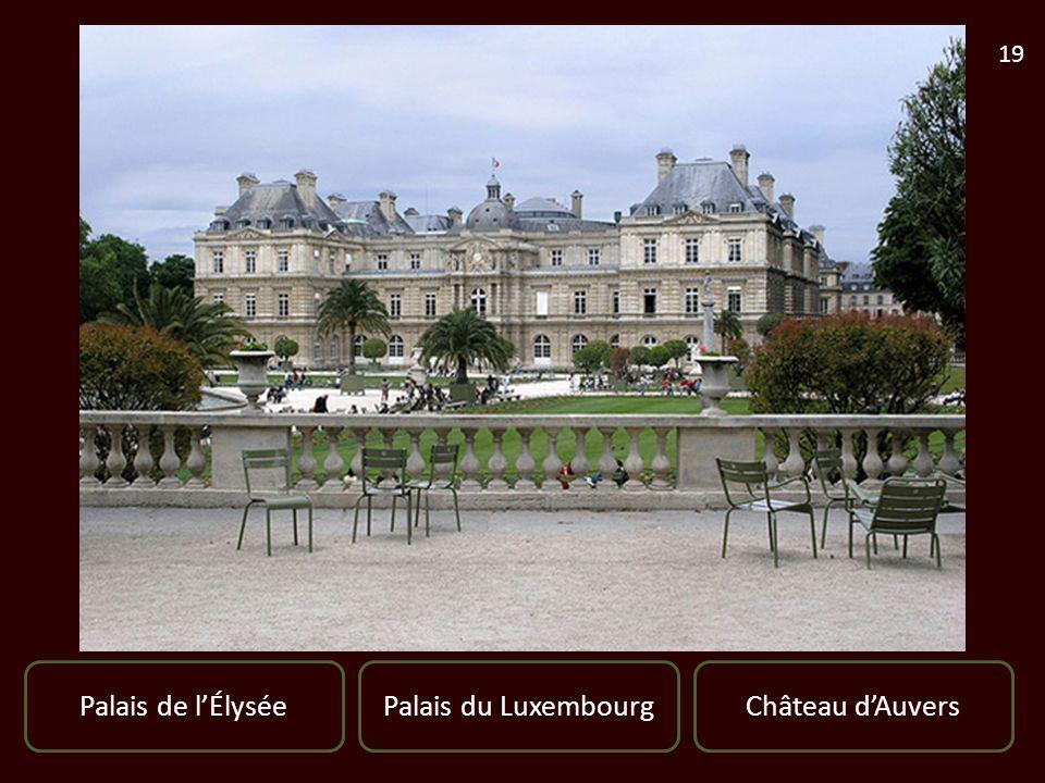Palais de lÉlyséeChâteau dAuversPalais du Luxembourg 19