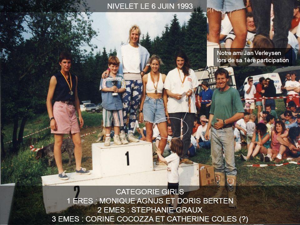 NIVELET LE 6 JUIN 1993 CATEGORIE GIRLS 1 ERES : MONIQUE AGNUS ET DORIS BERTEN 2 EMES : STEPHANIE GRAUX 3 EMES : CORINE COCOZZA ET CATHERINE COLES (?)