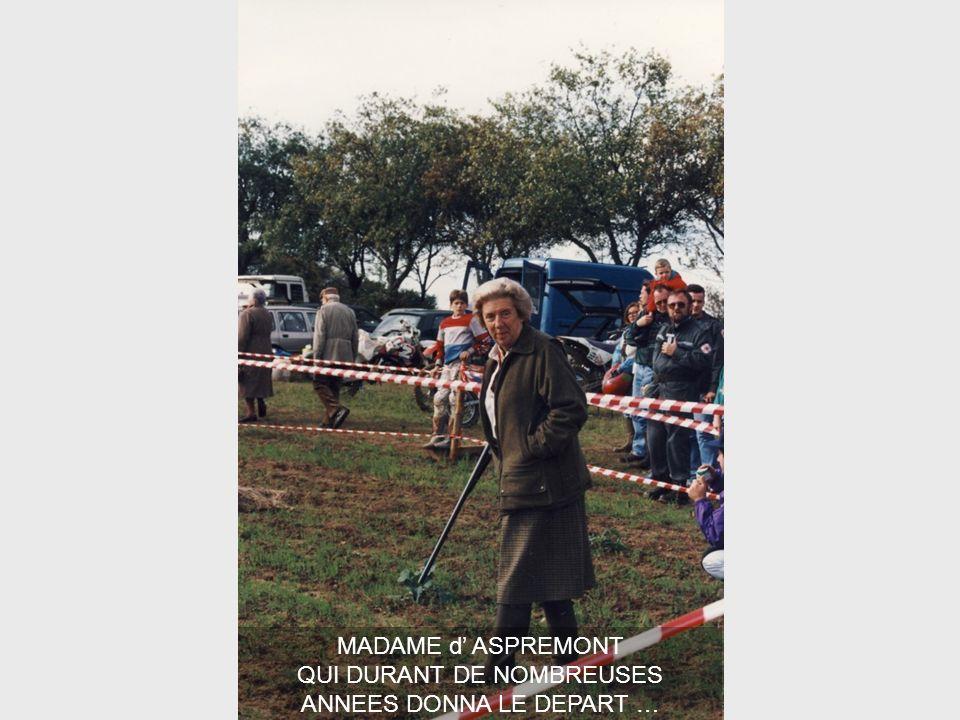 MADAME d ASPREMONT QUI DURANT DE NOMBREUSES ANNEES DONNA LE DEPART …