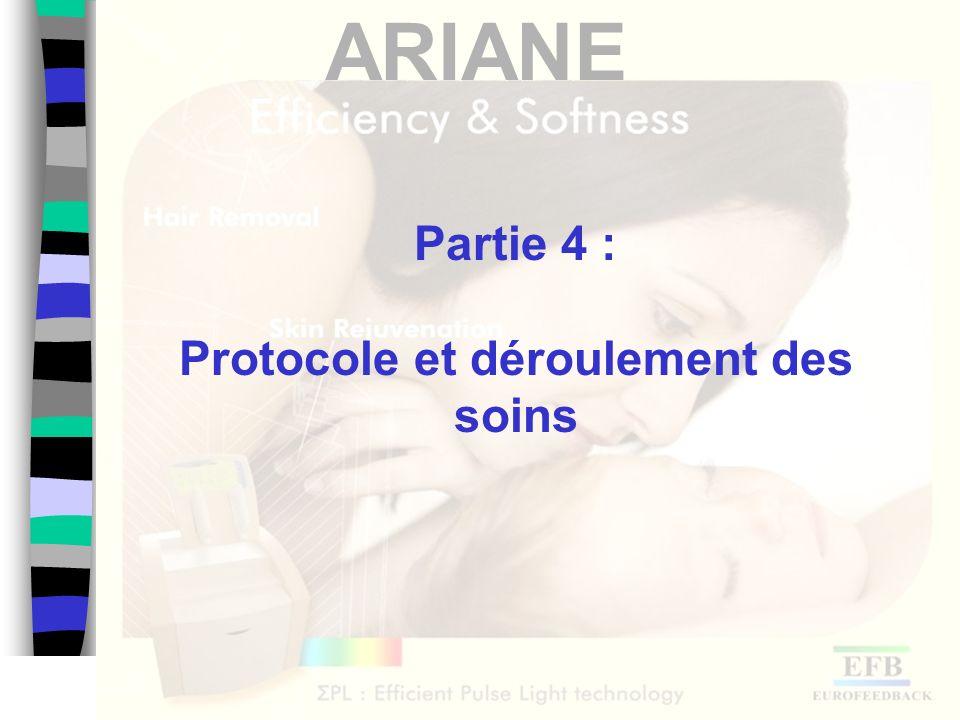 ARIANE Partie 4 : Protocole et déroulement des soins