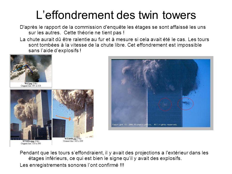 Leffondrement des twin towers D'après le rapport de la commission d'enquête les étages se sont affaissé les uns sur les autres. Cette théorie ne tient