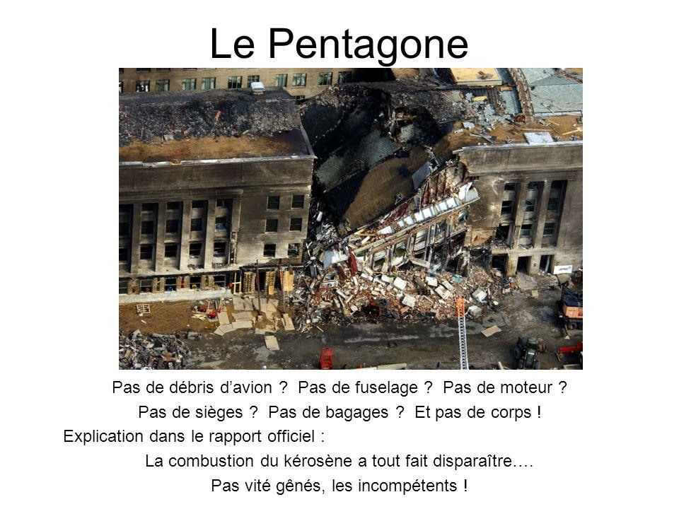 Le Pentagone Pas de débris davion ? Pas de fuselage ? Pas de moteur ? Pas de sièges ? Pas de bagages ? Et pas de corps ! Explication dans le rapport o