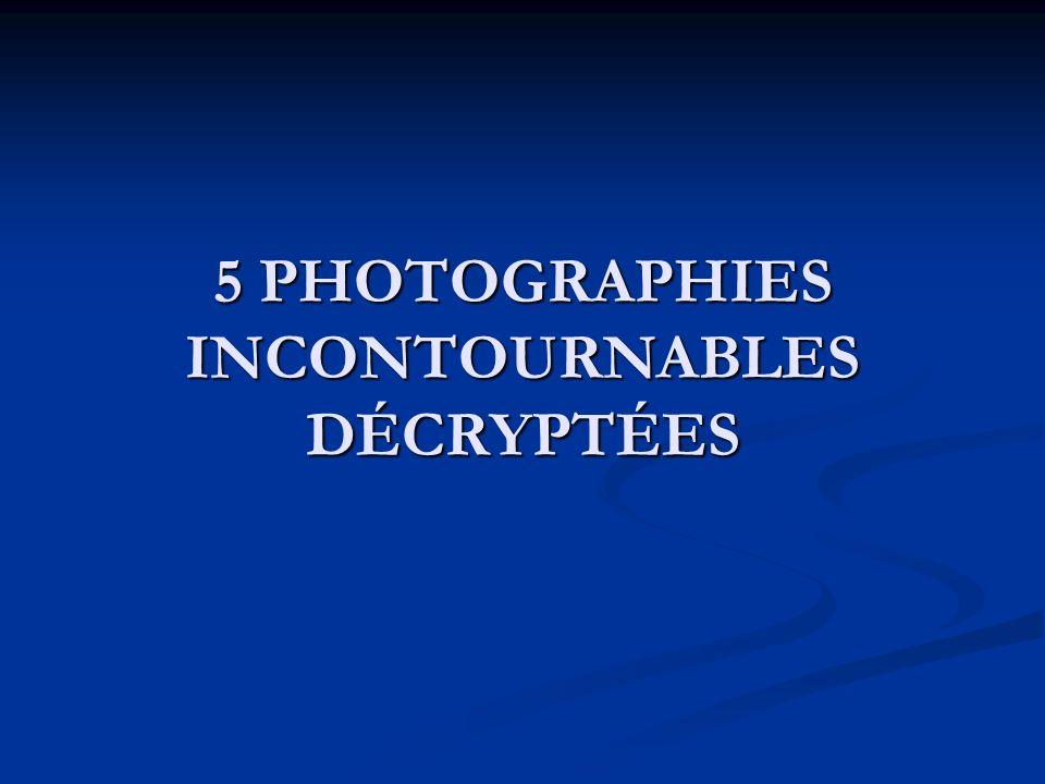 5 PHOTOGRAPHIES INCONTOURNABLES DÉCRYPTÉES