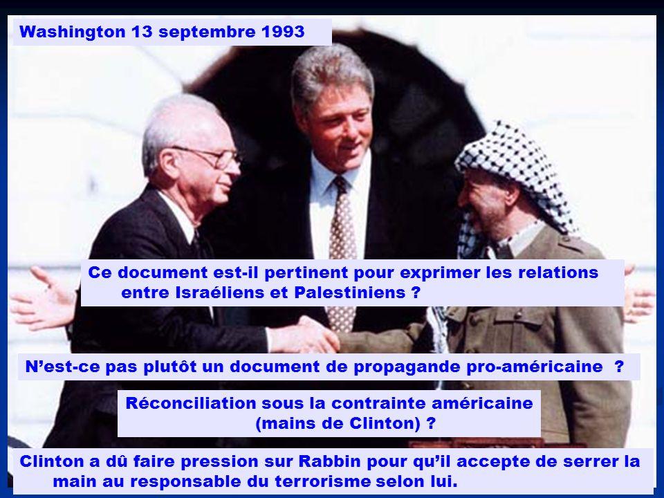 Ce document est-il pertinent pour exprimer les relations entre Israéliens et Palestiniens ? Washington 13 septembre 1993 Nest-ce pas plutôt un documen