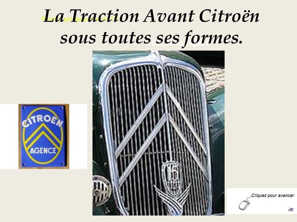 Photos prises sur le vif !!! Clic et musique ! La Traction Avant Citroën sous toutes ses formes.