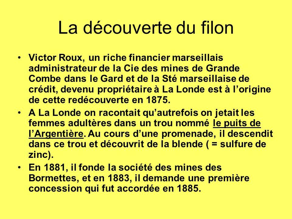 La découverte du filon Victor Roux, un riche financier marseillais administrateur de la Cie des mines de Grande Combe dans le Gard et de la Sté marseillaise de crédit, devenu propriétaire à La Londe est à lorigine de cette redécouverte en 1875.