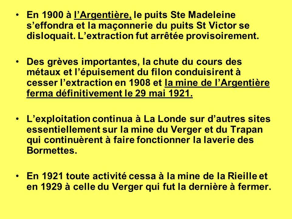 En 1900 à lArgentière, le puits Ste Madeleine seffondra et la maçonnerie du puits St Victor se disloquait.