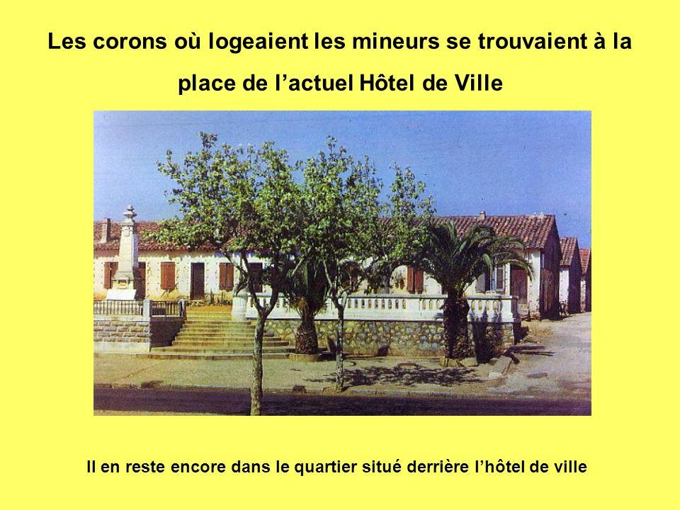 Les corons où logeaient les mineurs se trouvaient à la place de lactuel Hôtel de Ville Il en reste encore dans le quartier situé derrière lhôtel de ville