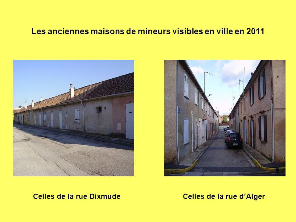 Les anciennes maisons de mineurs visibles en ville en 2011 Celles de la rue DixmudeCelles de la rue dAlger