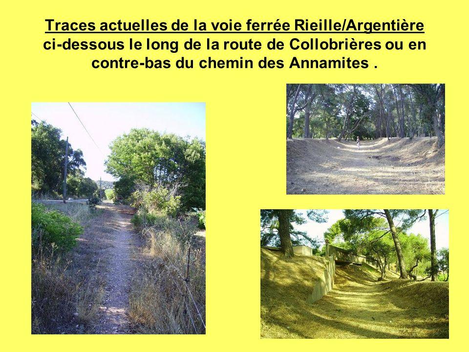 Traces actuelles de la voie ferrée Rieille/Argentière ci-dessous le long de la route de Collobrières ou en contre-bas du chemin des Annamites.