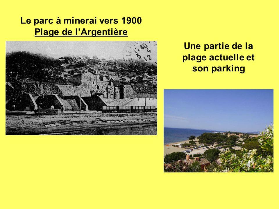 Une partie de la plage actuelle et son parking Le parc à minerai vers 1900 Plage de lArgentière