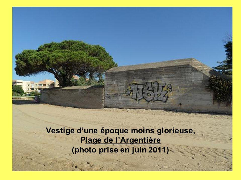 Vestige dune époque moins glorieuse, Plage de lArgentière (photo prise en juin 2011)