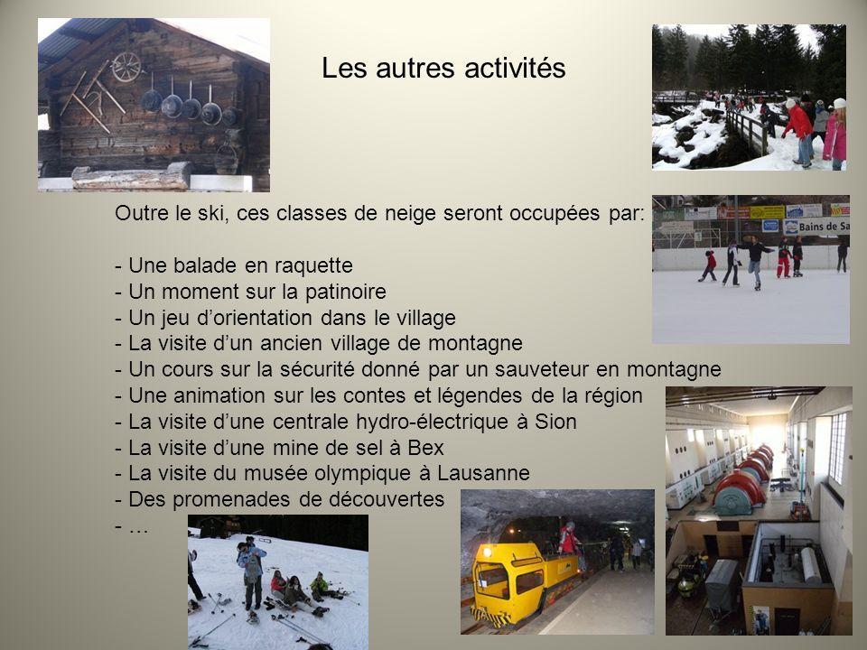 Les autres activités Outre le ski, ces classes de neige seront occupées par: - Une balade en raquette - Un moment sur la patinoire - Un jeu dorientati