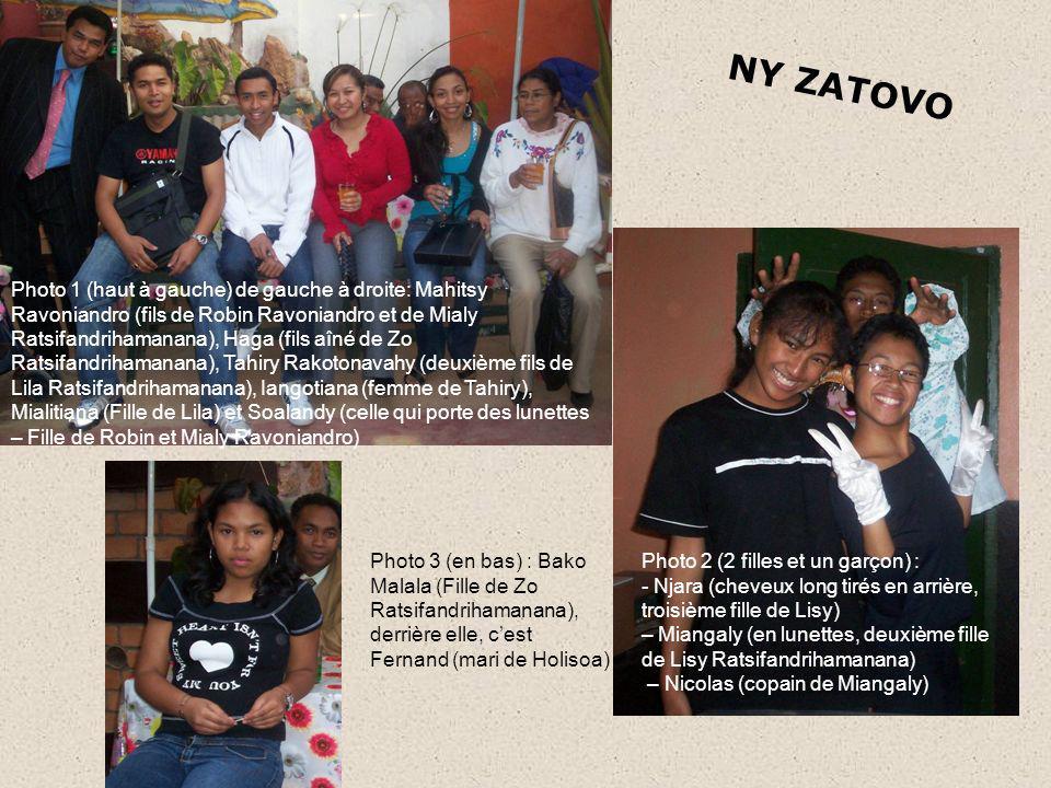 NY ZATOVO Photo 1 (haut à gauche) de gauche à droite: Mahitsy Ravoniandro (fils de Robin Ravoniandro et de Mialy Ratsifandrihamanana), Haga (fils aîné