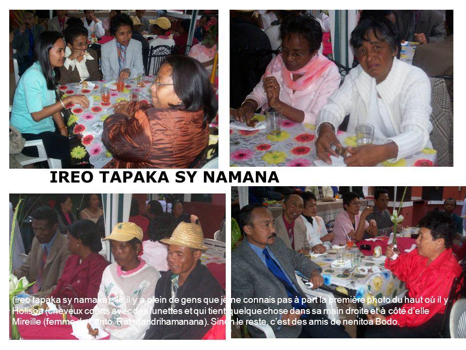 IREO TAPAKA SY NAMANA (ireo tapaka sy namaka) : là il y a plein de gens que je ne connais pas à part la première photo du haut où il y Holisoa (cheveux courts avec des lunettes et qui tient quelque chose dans sa main droite et à côté delle Mireille (femme de Lanto Ratsifandrihamanana).