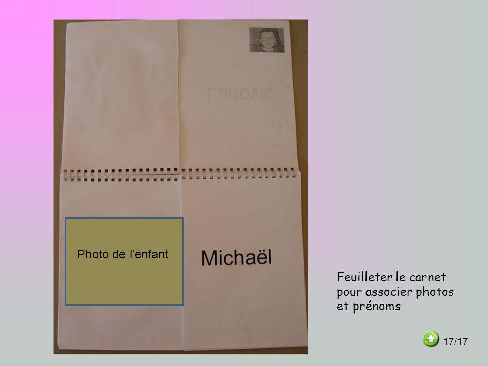 Feuilleter le carnet pour associer photos et prénoms Photo de lenfant 17/17