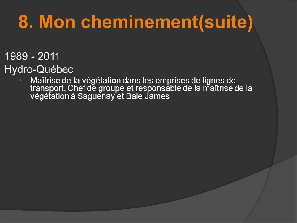 1989 - 2011 Hydro-Québec Maîtrise de la végétation dans les emprises de lignes de transport, Chef de groupe et responsable de la maîtrise de la végéta