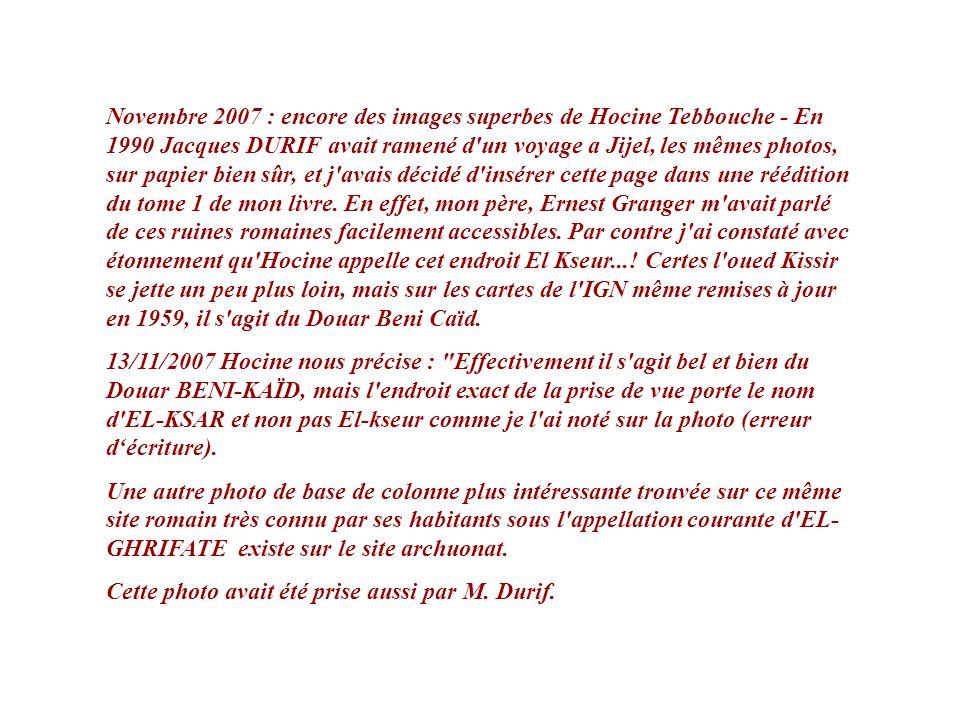 Novembre 2007 : encore des images superbes de Hocine Tebbouche - En 1990 Jacques DURIF avait ramené d un voyage а Jijel, les mêmes photos, sur papier bien sûr, et j avais décidé d insérer cette page dans une réédition du tome 1 de mon livre.
