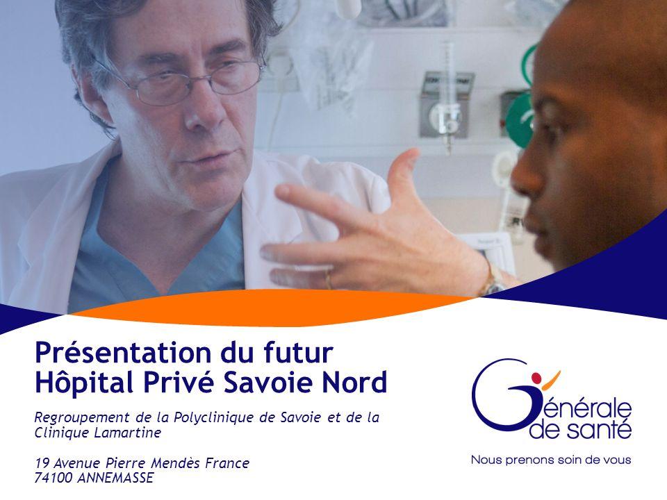 1|Présentation du futur site dHPSN|Novembre 2011 Présentation du futur Hôpital Privé Savoie Nord Regroupement de la Polyclinique de Savoie et de la Cl