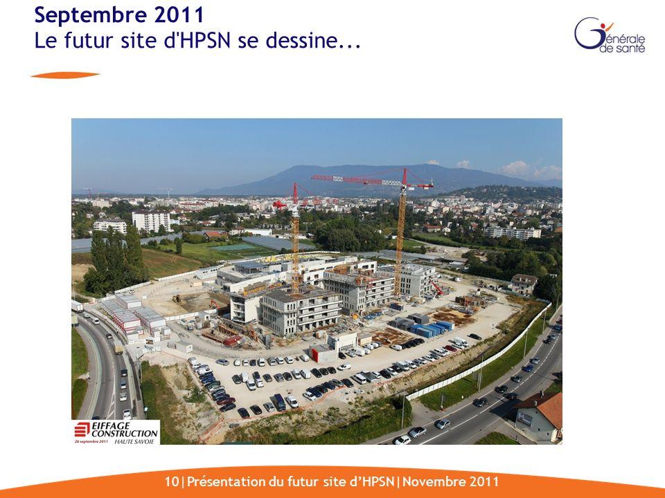 10|Présentation du futur site dHPSN|Novembre 2011 Septembre 2011 Le futur site d'HPSN se dessine...