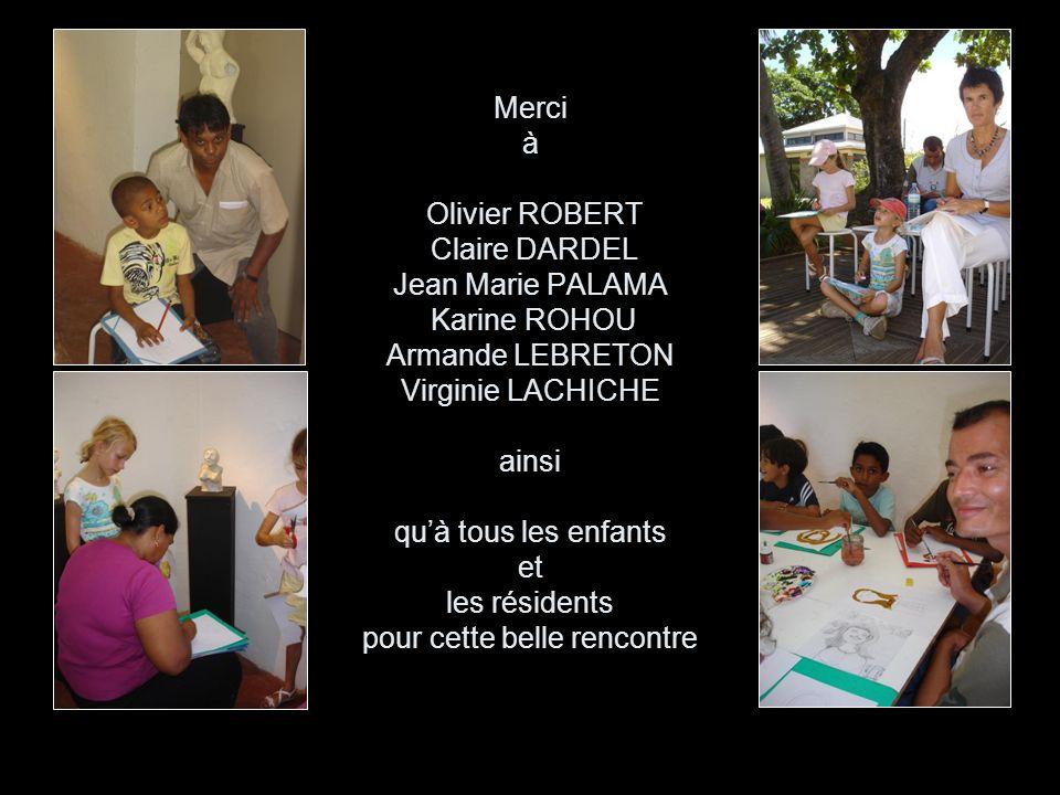 Merci à Olivier ROBERT Claire DARDEL Jean Marie PALAMA Karine ROHOU Armande LEBRETON Virginie LACHICHE ainsi quà tous les enfants et les résidents pour cette belle rencontre