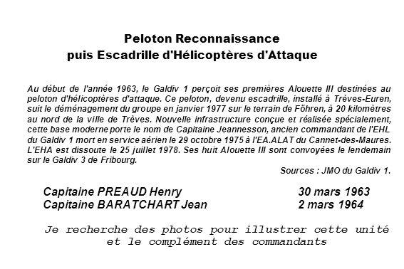 Peloton Reconnaissance puis Escadrille d'Hélicoptères d'Attaque Au début de l'année 1963, le Galdiv 1 perçoit ses premières Alouette III destinées au