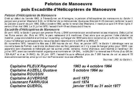 Peloton de Manoeuvre puis Escadrille d'Hélicoptères de Manoeuvre Peloton d'Hélicoptères de Manoeuvre Créé au début de l'année 1963, à Trèves-Euren en