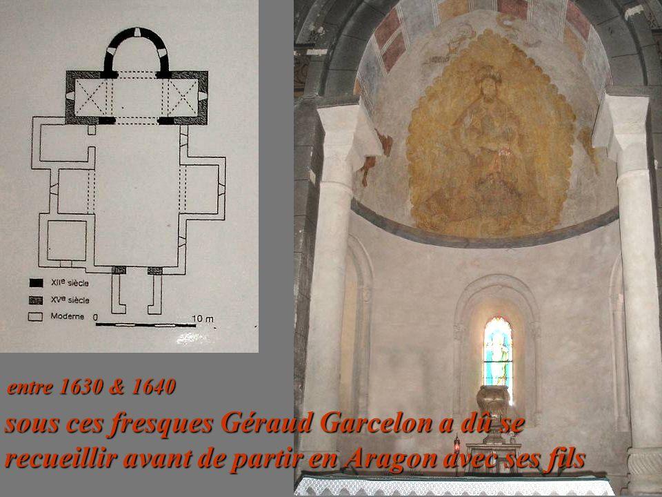 sous ces fresques Géraud Garcelon a dû se recueillir avant de partir en Aragon avec ses fils entre 1630 & 1640