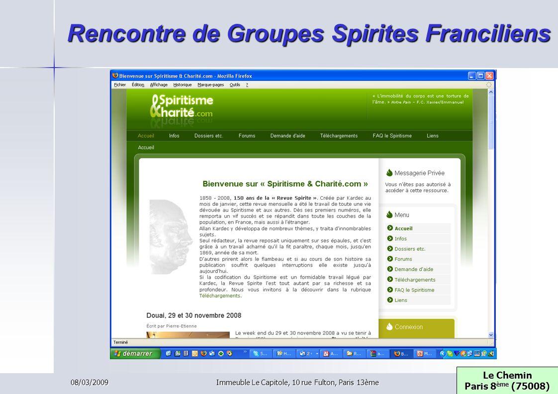 08/03/2009Immeuble Le Capitole, 10 rue Fulton, Paris 13ème Rencontre de Groupes Spirites Franciliens Le Chemin Paris 8 ème (75008) Le Chemin Paris 8 è