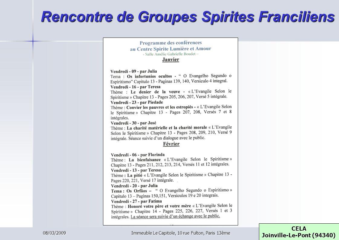 08/03/2009Immeuble Le Capitole, 10 rue Fulton, Paris 13ème Rencontre de Groupes Spirites Franciliens CELA Joinville-Le-Pont (94340) CELA Joinville-Le-
