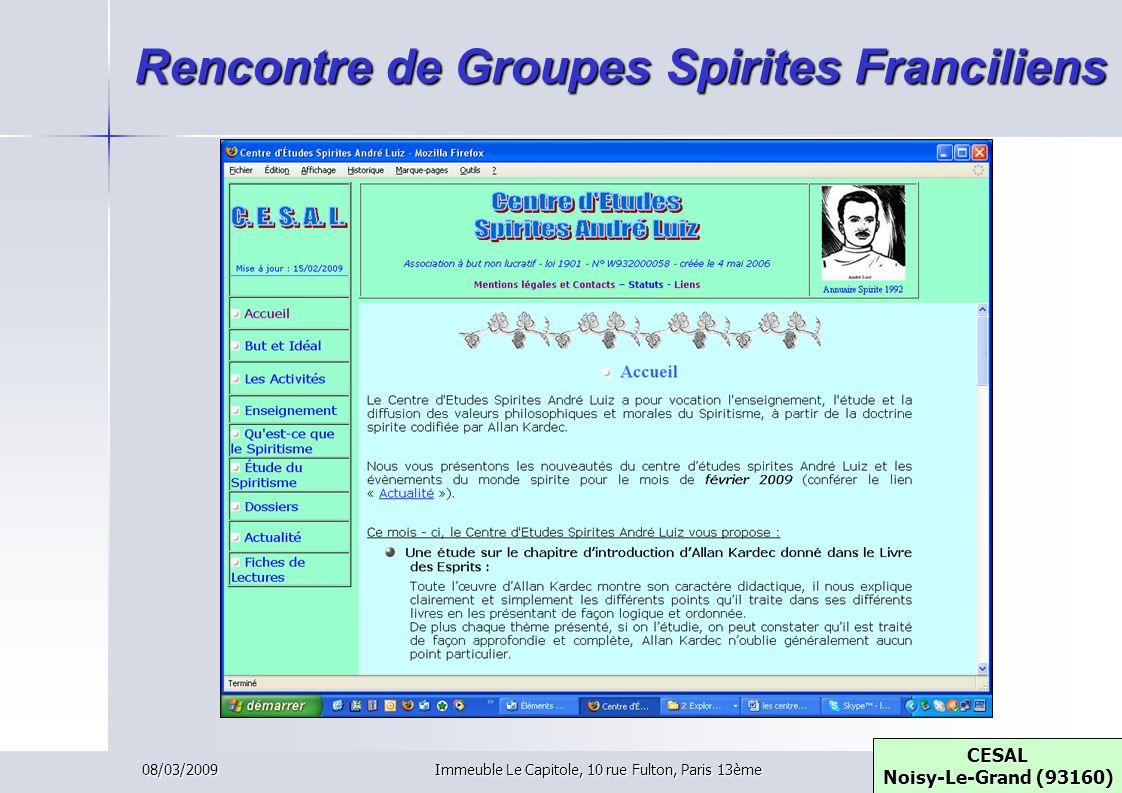 08/03/2009Immeuble Le Capitole, 10 rue Fulton, Paris 13ème Rencontre de Groupes Spirites Franciliens CESAL Noisy-Le-Grand (93160) CESAL Noisy-Le-Grand