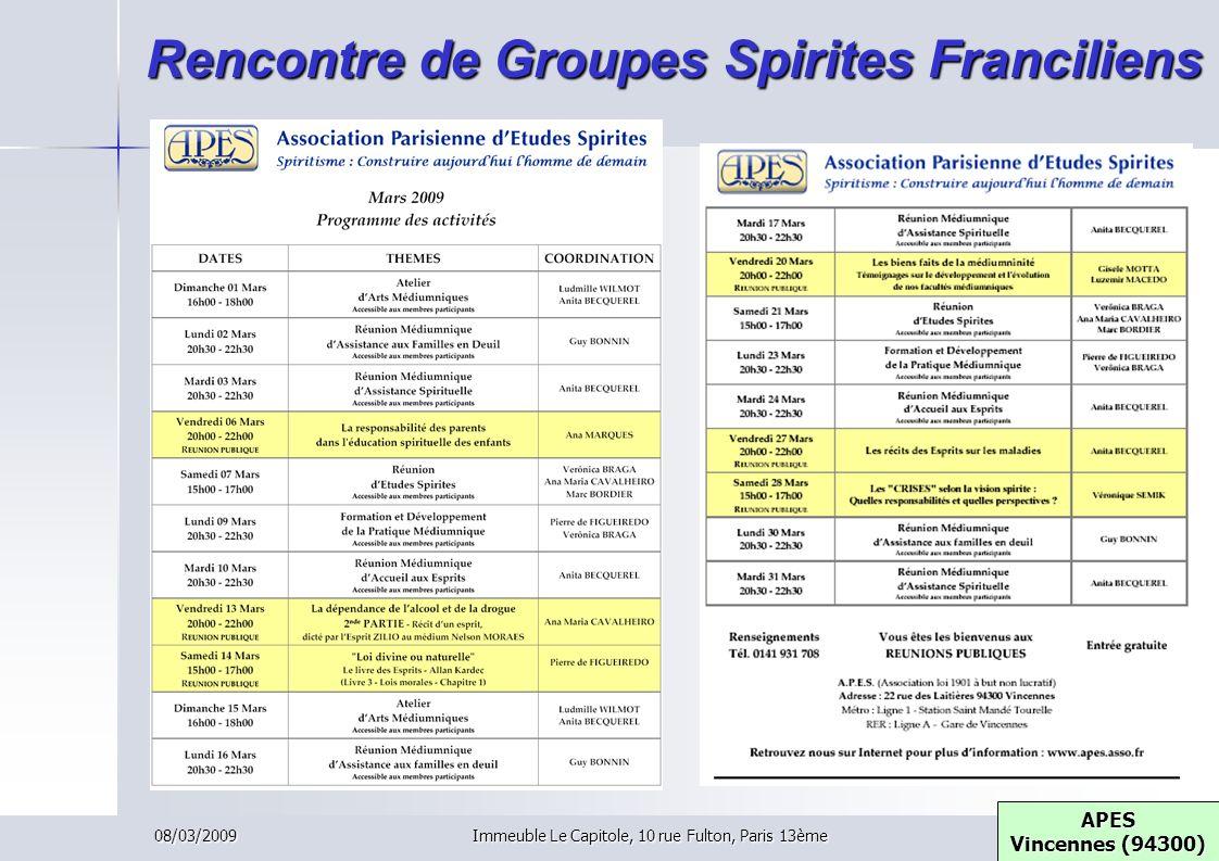 08/03/2009Immeuble Le Capitole, 10 rue Fulton, Paris 13ème Rencontre de Groupes Spirites Franciliens APES Vincennes (94300) APES Vincennes (94300)