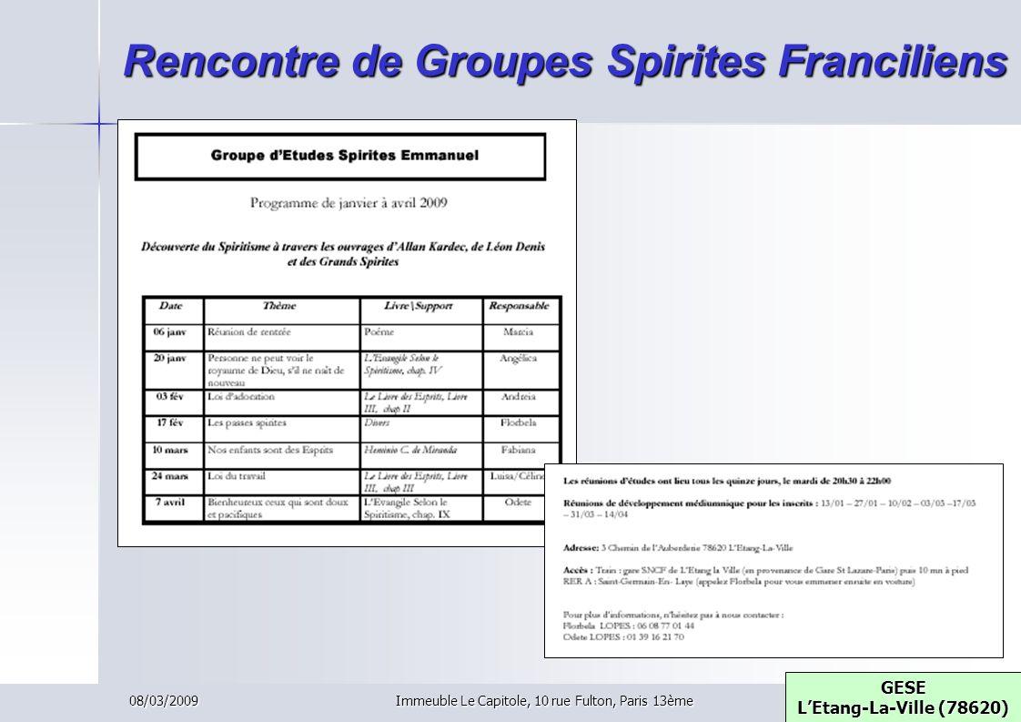 08/03/2009Immeuble Le Capitole, 10 rue Fulton, Paris 13ème Rencontre de Groupes Spirites Franciliens GESE LEtang-La-Ville (78620) GESE LEtang-La-Ville