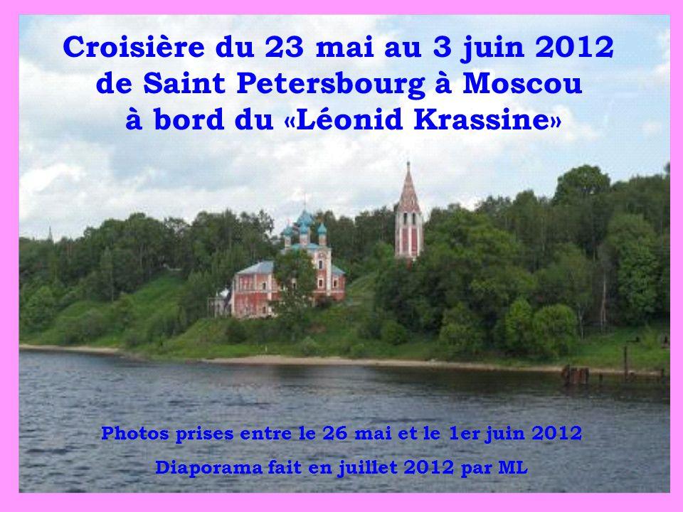 Croisière du 23 mai au 3 juin 2012 de Saint Petersbourg à Moscou à bord du «Léonid Krassine» Photos prises entre le 26 mai et le 1er juin 2012 Diapora