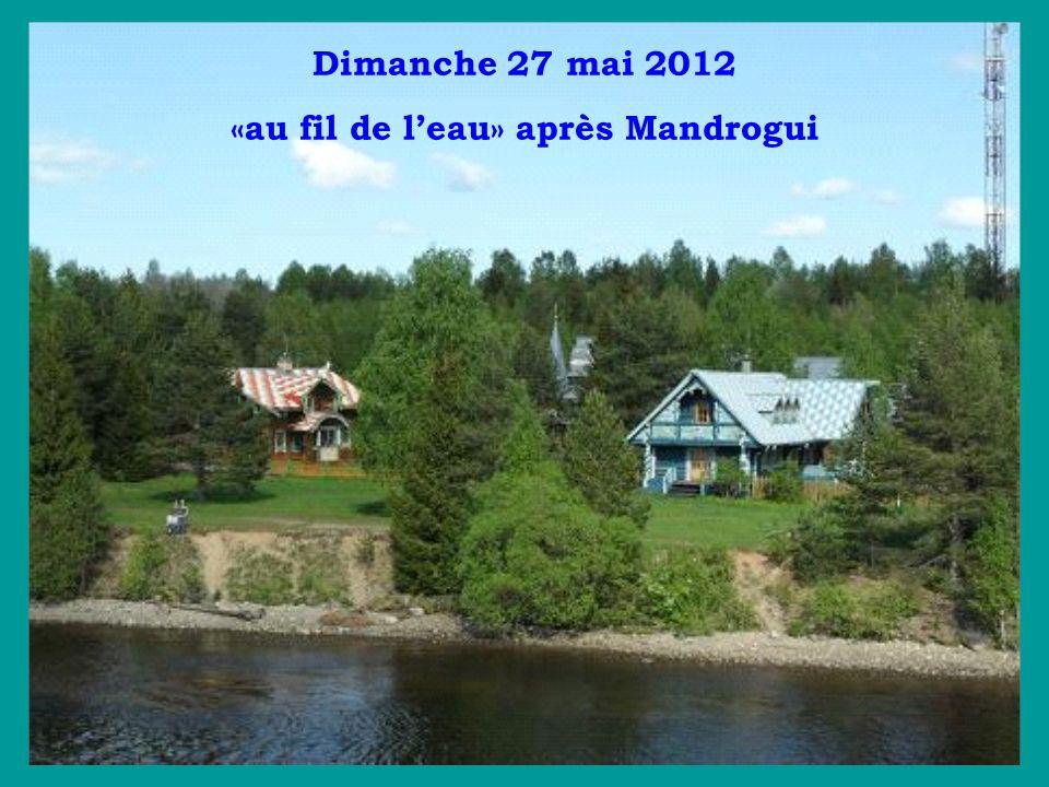 Dimanche 27 mai 2012 «au fil de leau» après Mandrogui