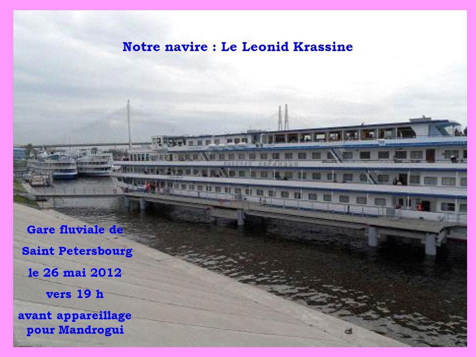 Notre navire : Le Leonid Krassine Gare fluviale de Saint Petersbourg le 26 mai 2012 vers 19 h avant appareillage pour Mandrogui