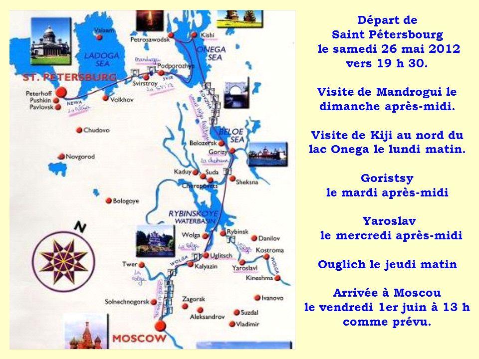 Départ de Saint Pétersbourg le samedi 26 mai 2012 vers 19 h 30. Visite de Mandrogui le dimanche après-midi. Visite de Kiji au nord du lac Onega le lun