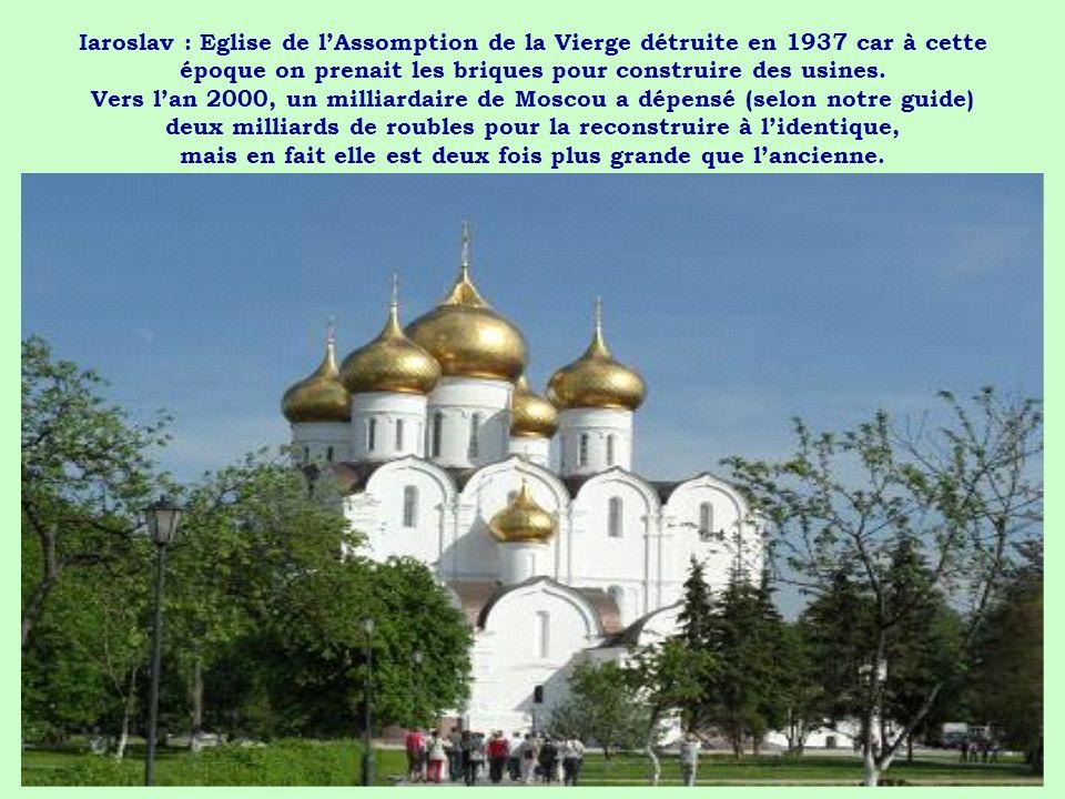 Iaroslav : Eglise de lAssomption de la Vierge détruite en 1937 car à cette époque on prenait les briques pour construire des usines. Vers lan 2000, un
