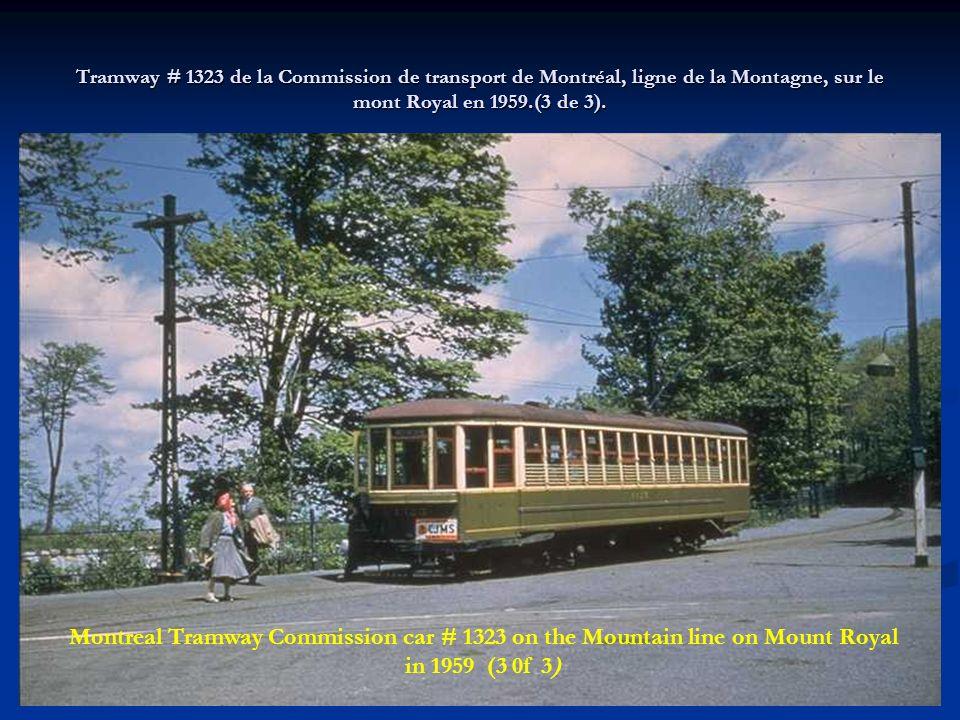 Tramway # 1182 de la Commission de transport de Montréal, ligne de la Montagne, au pied du mont Royal en 1959 (2 de 3). Montreal Tramway Commission ca