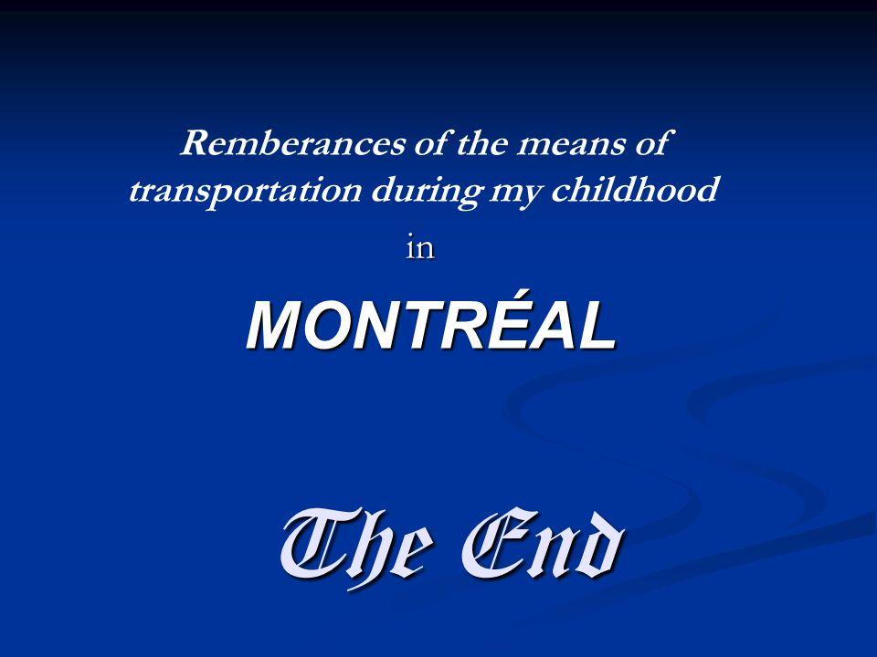 F i n Souvenirs des m mm moyens de transport du temps de m mm mon enfance à MONTRÉAL