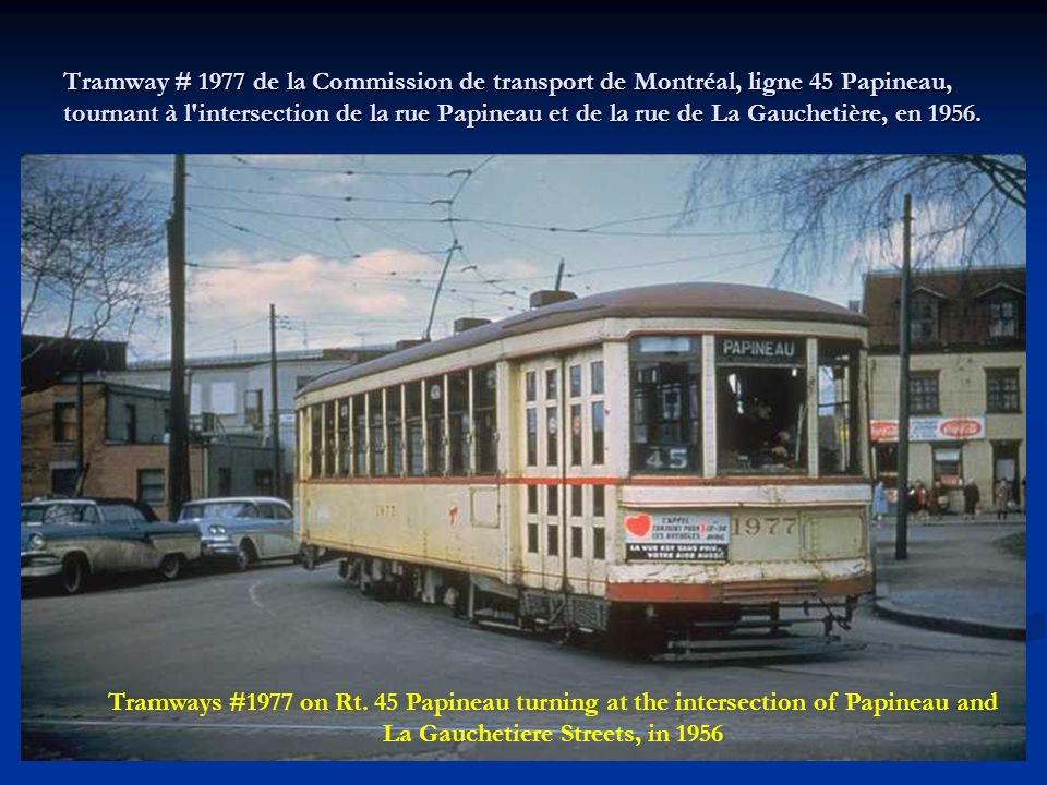Tramway # 2000 de la Commission de transport de Montréal en circulation à l'intersection de la rue Papineau et de la rue Saint-Antoine, en 1956. Montr