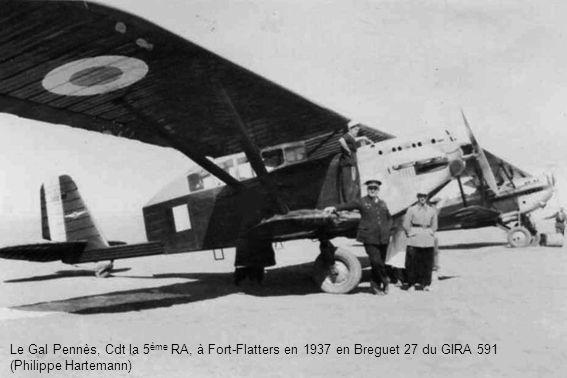 Le Gal Pennès, Cdt la 5 ème RA, à Fort-Flatters en 1937 en Breguet 27 du GIRA 591 (Philippe Hartemann)