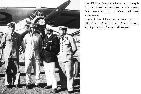 En 1938 à Maison-Blanche, Joseph Thoret vient enseigner le vol dans les remous dont il sest fait une spécialité. Devant un Morane-Saulnier 230 : SC Vi