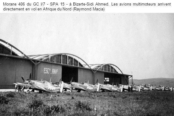 Morane 406 du GC I/7 - SPA 15 - à Bizerte-Sidi Ahmed. Les avions multimoteurs arrivent directement en vol en Afrique du Nord (Raymond Macia)