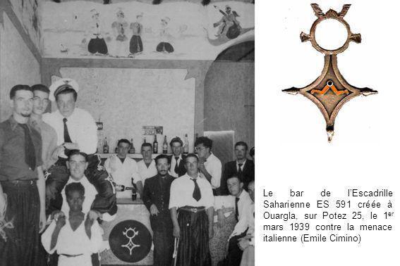 Le bar de lEscadrille Saharienne ES 591 créée à Ouargla, sur Potez 25, le 1 er mars 1939 contre la menace italienne (Emile Cimino)