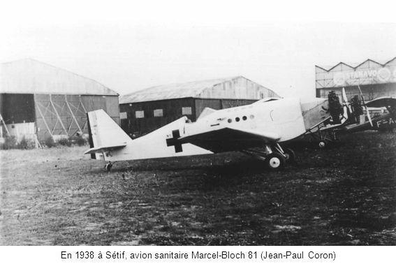 En 1938 à Sétif, avion sanitaire Marcel-Bloch 81 (Jean-Paul Coron)